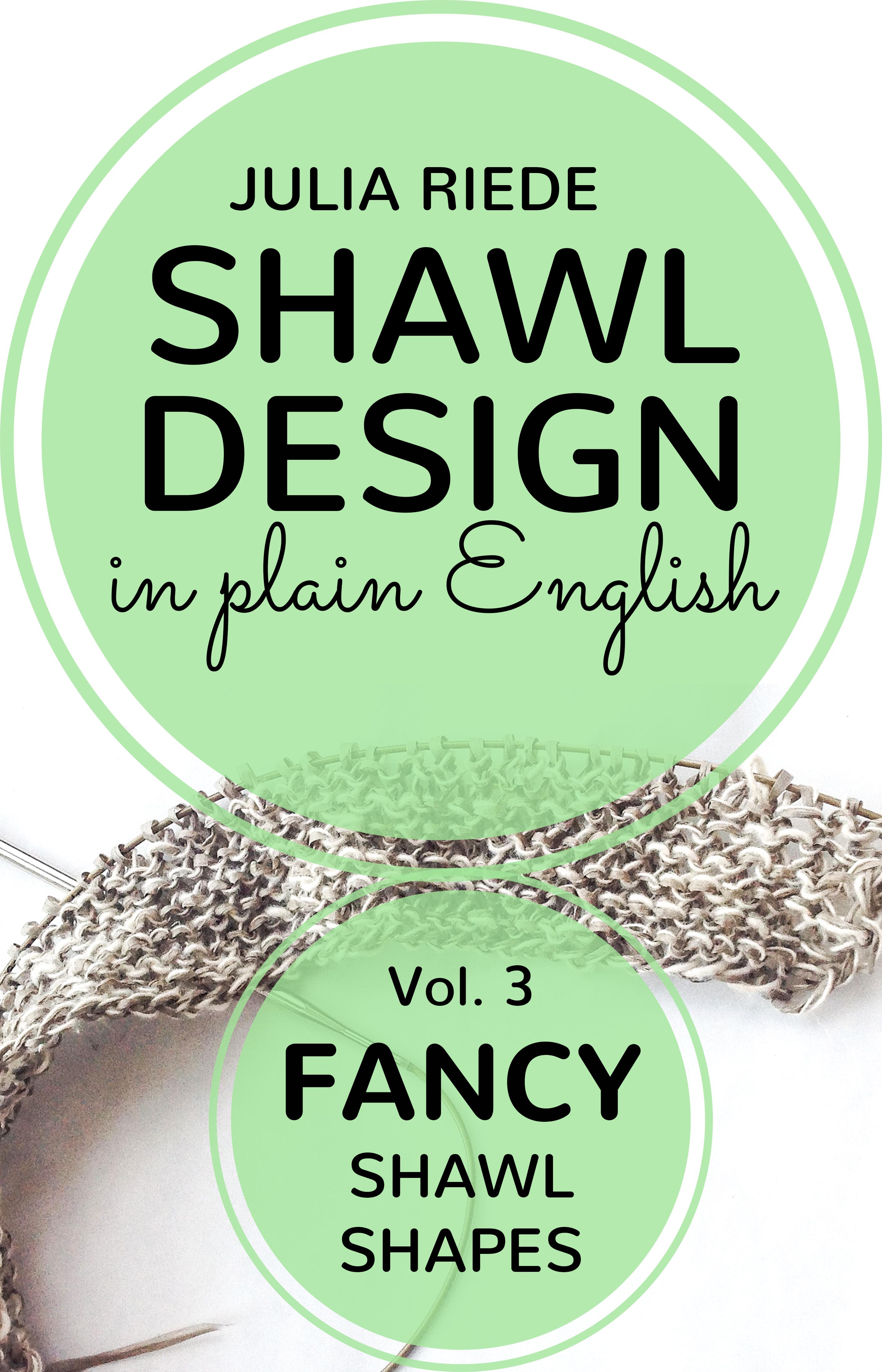 Shawl Design in Plain English Volume 3