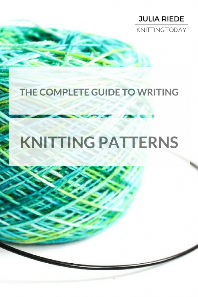The Complete Guide to Writing Knitting Patterns