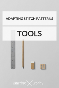 Adjusting Stitch Patterns: Tools