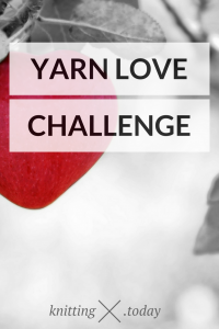 Knitting Today takes the Yarn Love Challenge