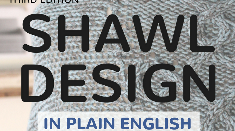 Shawl Design in Plain English 3rd edition Part 2