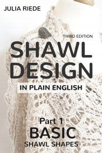 Shawl Design in Plain English 2017