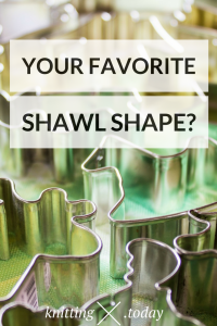 Finding your favorite shawl shape