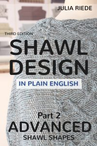 Shawl Design in Plain English (3rd edition): Advanced Shawl Shapes