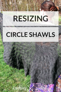 Resizing Circle Shawls - Adjustable Circular Shawls