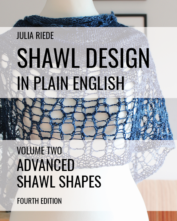 Shawl Design in Plain English 2019: Advanced Shawl Shapes